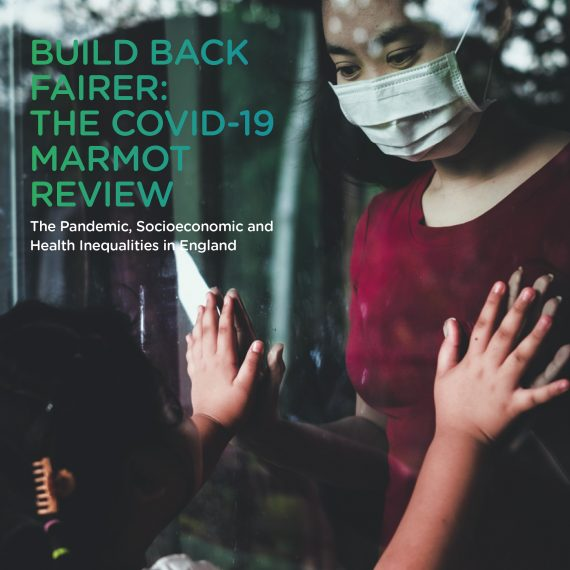 Build Back Fairer: The COVID-19 Marmot Review